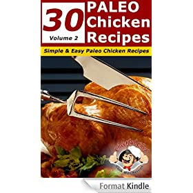 30 Paleo Chicken Recipes - Simple and Easy Paleo Chicken Recipes (Volume 2)