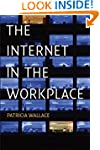 The Internet in the Workplace: How Ne...