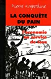 La conqute du pain : L'conomie au service de tous