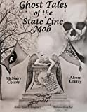 img - for Ghost Tales of The State Line Mob: Novel Based on Actual Events book / textbook / text book