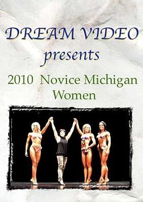 2010 Novice Michigan Women Bikini, Bodybuilding, & Figure