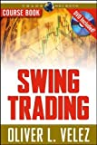 Swing Trading 1st edition by Velez, Oliver L. (2007) Paperback