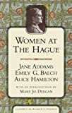 img - for Women at the Hague: The International Peace Congress of 1915 (Classics in Women's Studies) book / textbook / text book