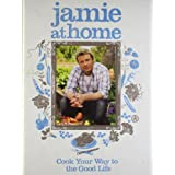 Jamie at Home: Cook Your Way to the Good Lifeby Jamie Oliver