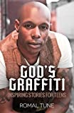 Gods Graffiti: Inspiring Stories for Teens