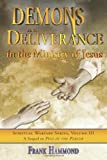 Demons and Deliverance: In The Ministry Of Jesus (Spiritual Warfare Series)