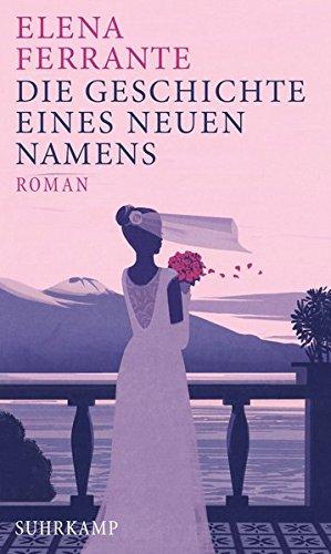 Die Geschichte eines neuen Namens: Band 2 der Neapolitanischen Saga (Jugendzeit) (Neapolitanische Saga) das Buch von Elena Ferrante - Preise vergleichen & online bestellen