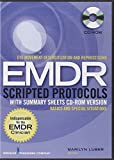 Eye Movement Desensitization and Reprocessing (EMDR) Scripted Protocols with Summary Sheets CD-ROM Version: Basics and Special Situations
