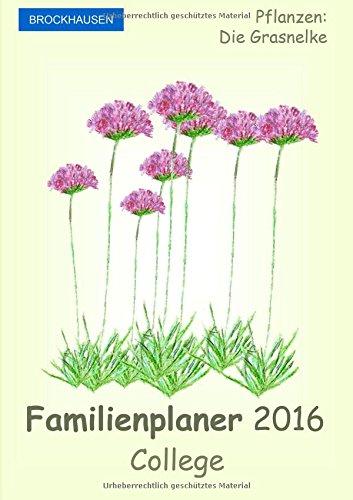 BROCKHAUSEN - Familienplaner 2016 - College: Pflanzen - Die Grasnelke, Buch