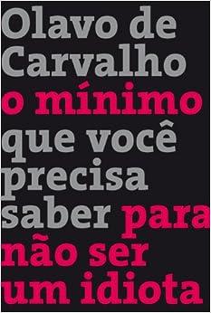 Minimo Que Voce Precisa Saber Para Nao Ser Um Idiota (Em Portugues