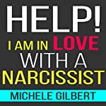 Help! I'm in Love with a Narcissist | Michele Gilbert