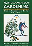 Native American Gardening: Stories, Projects, and Recipes for Families