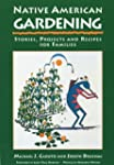 Native American Gardening: Stories, P...