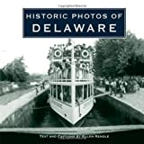 img - for Historic Photos of Delaware by Ellen Rendle (2008-05-01) book / textbook / text book