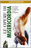 Le opere di misericordia. Un modo di vivere le relazioni con il prossimo