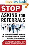 Stop Asking for Referrals: A Revoluti...