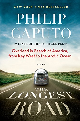 The Longest Road: Overland in Search of America, from Key West to the Arctic Ocean PDF