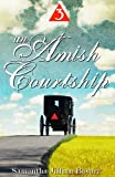 An Amish Courtship (VOLUME 3)