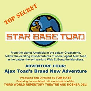 Star Base Toad - Adventure 4: Ajax Toad's Brand New Adventure | [Tom Hays, Michael Gaddis, John Adkins]