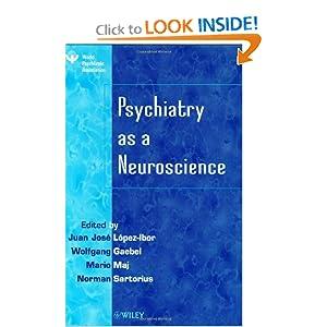 Psychiatry as a Neuroscience Juan Jos? L?pez-Ibor