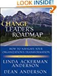 The Change Leader's Roadmap: How to N...