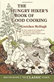 img - for By Gretchen McHugh The Hungry Hiker's Book of Good Cooking [Paperback] book / textbook / text book