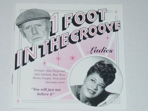 1 Foot in the Groove - Ladies by Ella Fitzgerald, Lena Horne, Dinah Shore, Bessie Smith and Mae West