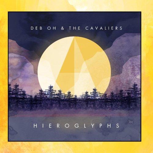 Deb Oh & the Cavaliers - Hieroglyphs