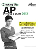 Cracking the AP Physics B Exam, 2013 Edition (College Test Preparation)