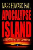 Apocalypse Island: A Blue Light Thriller (Book 1) (Blue Light Series)