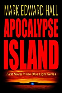 (FREE on 12/4) Apocalypse Island: A Blue Light Thriller by Mark Edward Hall - http://eBooksHabit.com