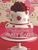 img - for Sweet And Simple Party Cakes book / textbook / text book