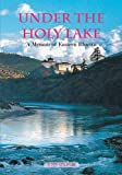 Under the Holy Lake a Memoir of Eastern Bhutan
