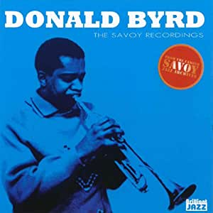 Donald Byrd The Savoy Recordings