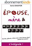 Epouse, m�re et working girl : L'int�grale.