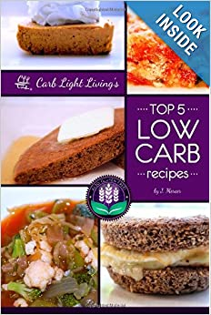 Download Top 5 Low Carb Recipes: presented by Carb Light Living ebook