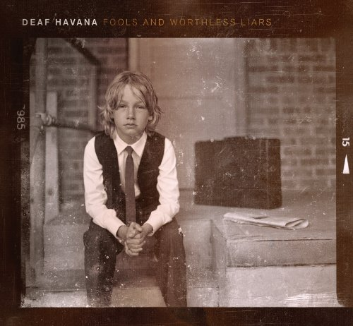 Fools and Worthless Liars by Deaf Havana