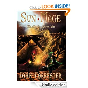 Sun Mage (An Epic Fantasy Adventure Series) (Blacklight Chronicles) John Forrester