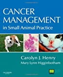 Cancer Management in Small Animal Practice, 1e