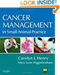 Cancer Management in Small Animal Pra...