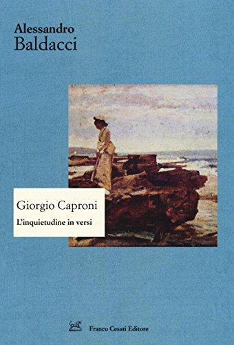 Giorgio Caproni. L'inquietudine in versi