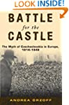 Battle for the Castle: The Myth of Cz...