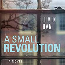A Small Revolution Audiobook by Jimin Han Narrated by Greta Jung