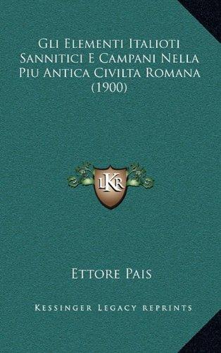 Gli Elementi Italioti Sannitici E Campani Nella Piu Antica Civilta Romana (1900)