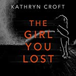 The Girl You Lost | Kathryn Croft