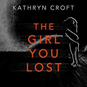 The Girl You Lost | [Kathryn Croft]