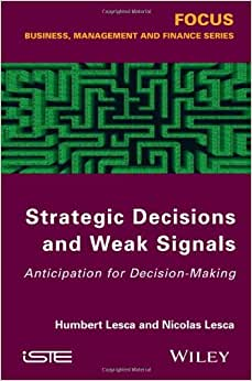 Scanning The Business Environment And Detecting Weak Signals: Anticipation For Decision-Making (Focus: Business, Management And Finance)