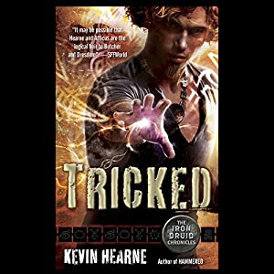 Tricked: The Iron Druid Chronicles, Book 4 by Kevin Hearne