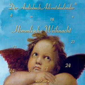 Himmlische Weihnacht Hörbuch