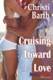 Cruising Toward Love (Bookstrand Publishing Romance)